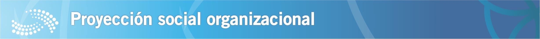 Proyección social organizacional